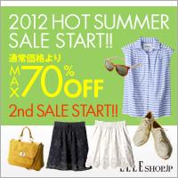 ELLE SHOP 2012summersale  2nd SALE START!